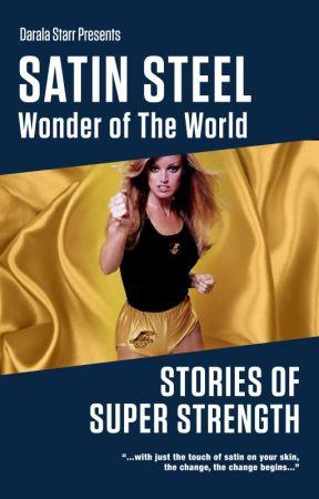 Satin Steel: Wonder of The World by daralastarr