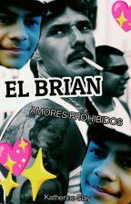 EL BRIAN: AMORES PROHIBIDOS de ktherineSlay