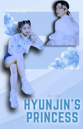 Hyunjin's Princess ✔ by ghost-writer-s