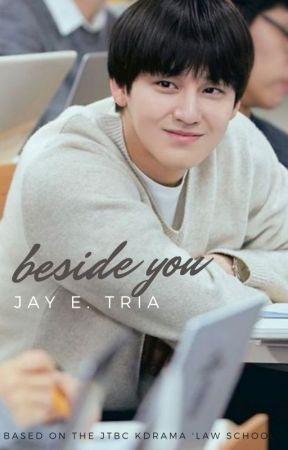 Beside You (Law School) by jayetria
