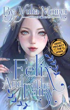 Felix And The Fairy (#ODOCTheWWG) by yulia_moirei