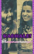 KADHALE! THANIPERUNTHUNAIYE!!💜💜 by Shari_writings