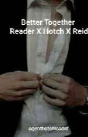 Better Together ReaderxHotchxReid by agenthotchisadilf