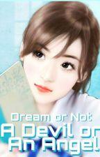 Dream or Not: A Devil or An Angel by villaverifyetttz