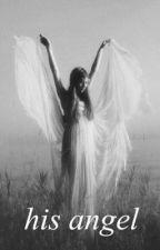 his angel by darklingslilhoe