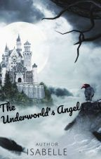 The Underworld's Angel by issabelle354