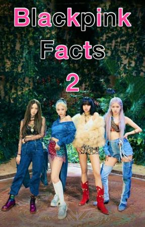 Blackpink Facts 2 by arianagrande1980