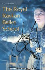 The Royal Ravkan Ballet School - Darklina ballet school AU by hiitsalicesmile