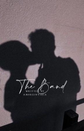 The Band | Rewritten by amoreinvidia