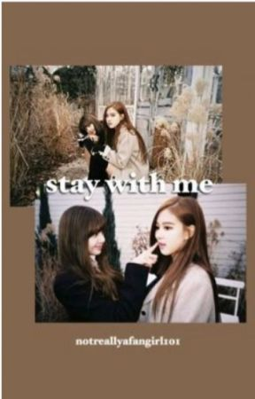 [TRANS] Stay with me - ChaeLisa, JenSoo by fallenangelp