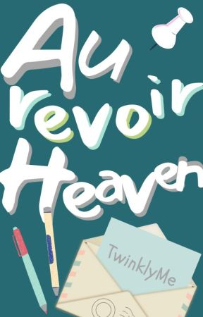 Au revoir Heaven(One-Shot Story) by TwinklyMe