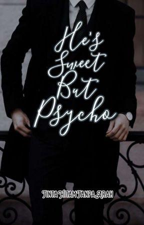39. He Sweet But Psycho by TintaHitamTanpaArah