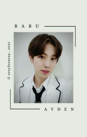 Babu || Ayden [ ON HOLD ] by xreyleonraa