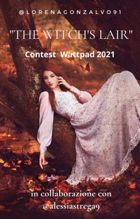 """""""THE WITCH'S LAIR"""" contest Wattpad 2021 by LorenaGonzalvo91"""