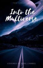 Into the Multiverse  von einwildesniro