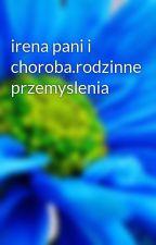 irena pani i choroba.rodzinne przemyslenia by islandtuan64