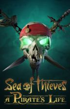Sea of Thieves: A Pirate's Life by Leomantic
