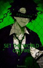 Set the world on fire  by Yoonkimin074