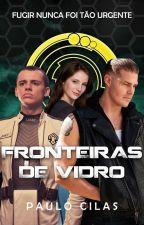 Fronteiras de Vidro, de PauloCilas