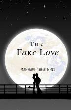 The Fake Love by mallika_fairy