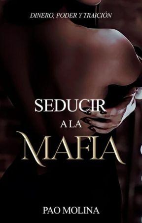 Seducir a la Mafia  [Pasiones Peligrosas #1] by JustPaolaMolina