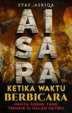 AISARA: KETIKA WAKTU BERBICARA (E-BOOK)  by Syaf_Asriqa