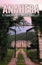 Anahera: E fshehta e Clarkenwellit ✓ by apricater
