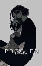 Problem Child?! {dadzawa}  by lavi_teamliv