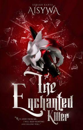 THE ENCHANTED KILLER  by _Aisywa