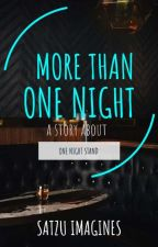 MORE THAN ONE NIGHT [SaTzu] by satzuimagines