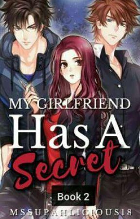 My Girlfriend Has A Secret (Book 2) by MsSupahlicious18