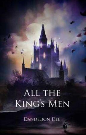 All The King's Men by starfallhorizon