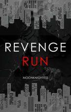 Revenge Run | ✓ by ShadowRuler1