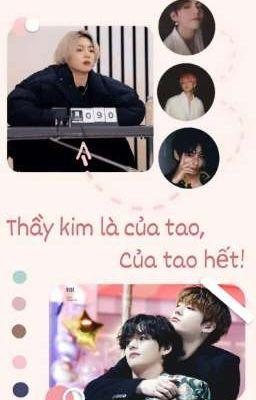 Thầy Kim là của tao! của tao hết!
