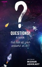 Questions!! by mishanify