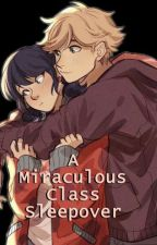 A Miraculous Class Sleepover by F411en4nge1
