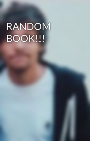 RANDOM BOOK!!!  by Real_1D