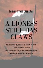 A Lioness Still Has Claws | Female Tywin Lannister | ASOIAF/GOT by WickedTheRedHorse