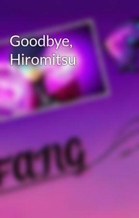 Goodbye, Hiromitsu by starlovean