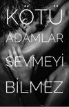 KÖTÜ ADAMLAR SEVMEYİ BİLMEZ +18 cover