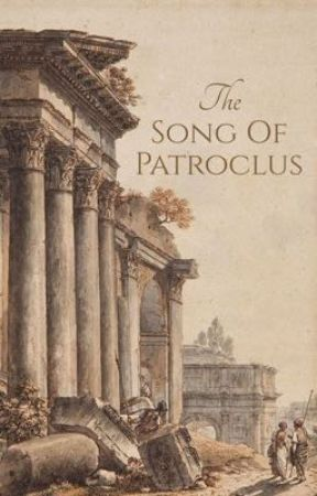 The Song Of Patroclus by themarauderz