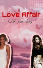 Love Affair || Joni 💞 by 90ssfaves
