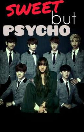 SWEET BUT PSYCHO { COMPLETED ✔ } by Taehyungzx1980