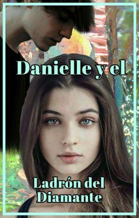 Danielle Y El Ladrón Del Diamante [En Curso] by anapotterhead7