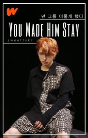 You Made Him Stay | Chanlix by sweettskz