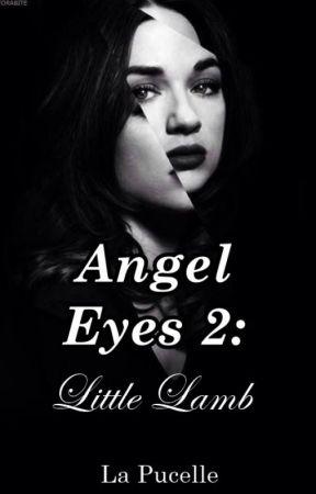 Angel Eyes 2: Little Lamb by LaPucelle08