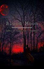 Blood Moon | Loki x Vampire! reader by KindaWeirdoo