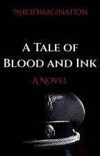 A Tale of Blood and Ink by InkofImagination