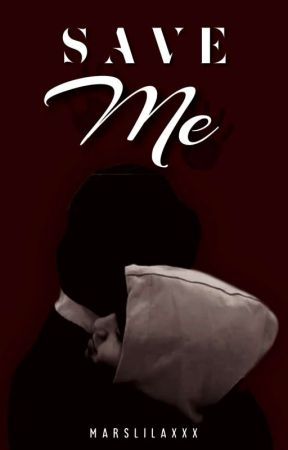 Save Me by marslilaxxx