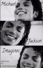 Michael Jackson Imagines 18+ by CheesieKake